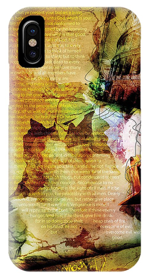 Scripture Religious Bible Word Righteousness Holiness Spiritual Spirit Colorful Drawing Jesus Yahweh God Jehovah Chapter Book Worship Church Faith Believe Virtue Pure Saint Prophet Law Truth Abstract Digital Design Art Canvas Holy Gospel Christ Yeshua Sacred Divine Blessed Soul Hope Trust Old New Christian Testament Messiah Paul Revelation Psalm Proverb Israel Hebrew Jerusalem Commandment Wilderness Tribe Gentiles Pentecost Life Eternity Jordan Wise Heart Grace Sanctify Crucify Sacrifice Romans IPhone X Case featuring the digital art Romans 12 by Switchvues Design