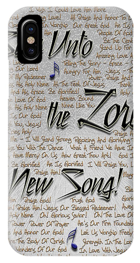 Praise IPhone X Case featuring the digital art Sing Unto The Lord A New Song by Carolyn Marshall
