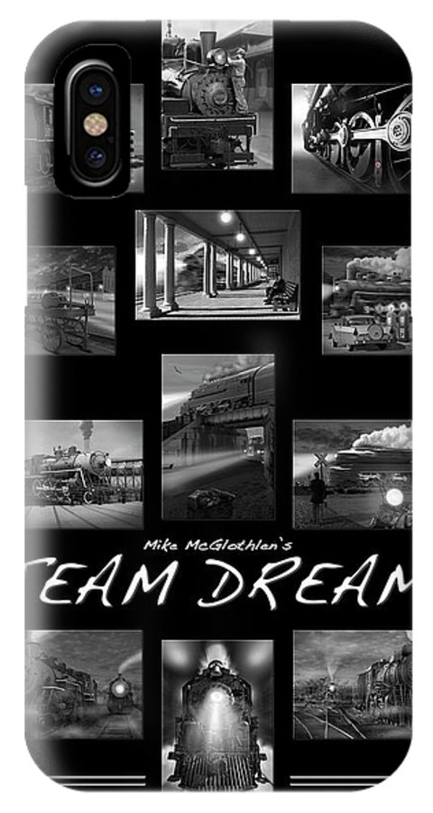 Transportation IPhone X Case featuring the photograph Steam Dreams by Mike McGlothlen