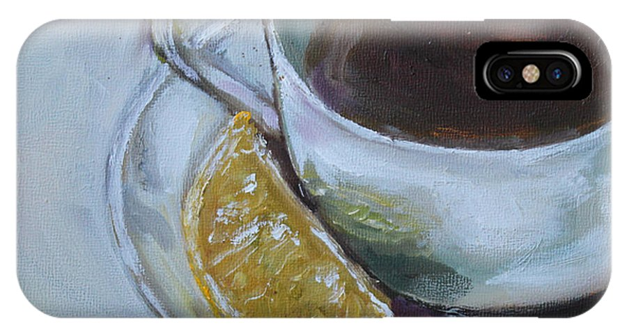 Tea IPhone X Case featuring the painting Tea And Lemon by Kristine Kainer