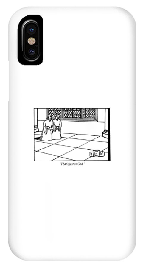 God IPhone X Case featuring the drawing That's Just So God by Bruce Eric Kaplan