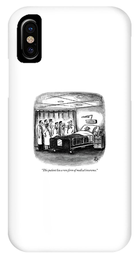 Medical IPhone X Case featuring the drawing This Patient Has A Rare Form Of Medical Insurance by Frank Cotham
