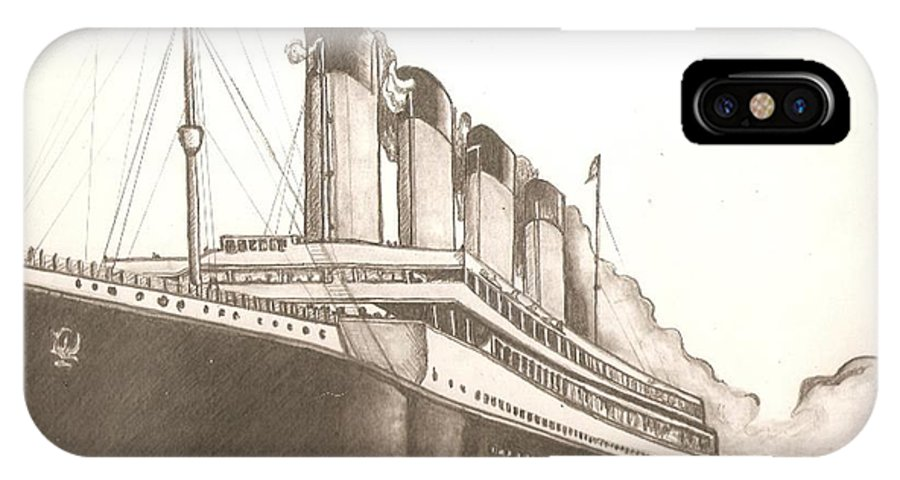 Titanic IPhone X Case featuring the drawing Titanic Drawing by Robert Crandall