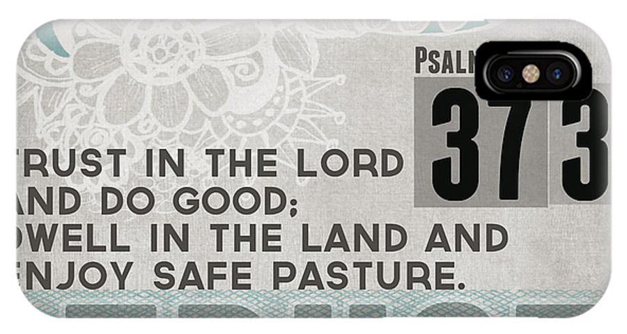 Psalm 37:3 IPhone X Case featuring the mixed media Trust In The Lord- Contemporary Christian Art by Linda Woods