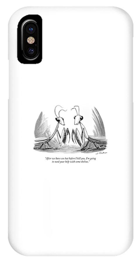 After We Have Sex But Before I Kill You IPhone X Case featuring the drawing Two Praying Mantises Facing Each Other by Joe Dator
