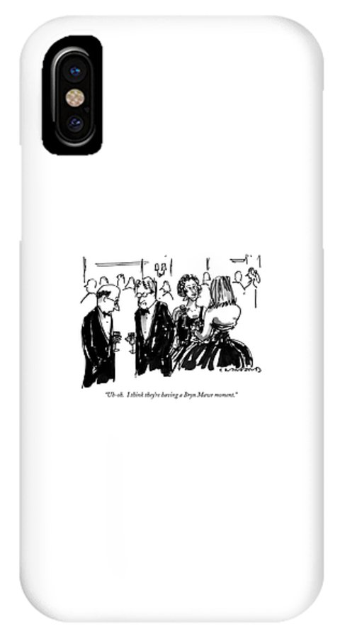 One Man To Another At A Cocktail Party. Their Wives Are Standing Beside Them IPhone X Case featuring the drawing Uh-oh. I Think They're Having A Bryn Mawr Moment by Michael Crawford