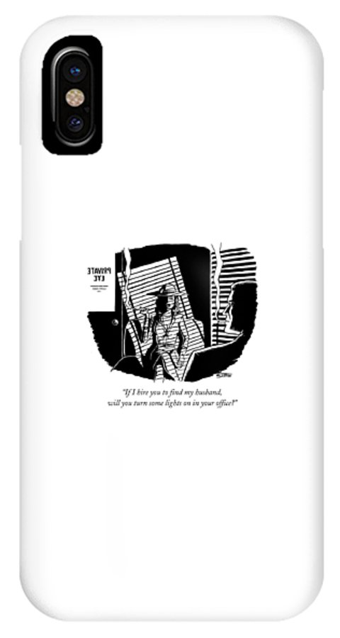 Film Noir IPhone X Case featuring the drawing If I Hire You To Find My Husband by Ward Sutton