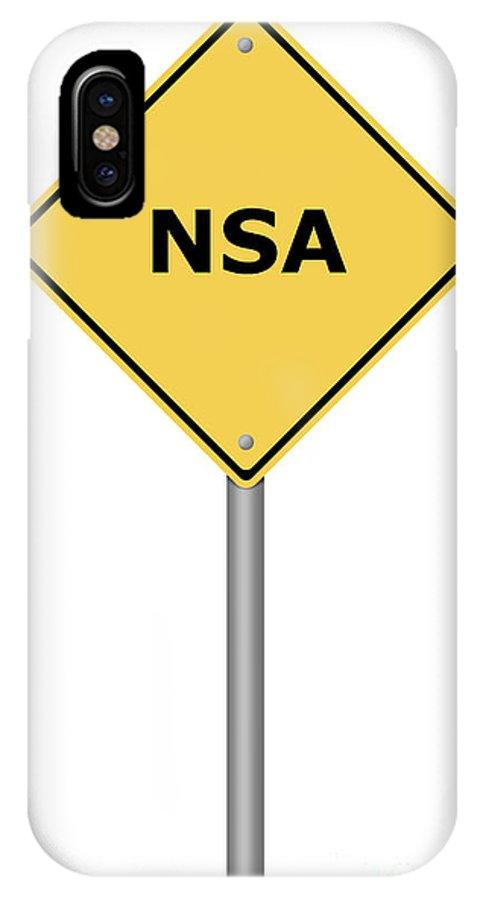 Sign IPhone X Case featuring the digital art Warning Sign Nsa by Henrik Lehnerer