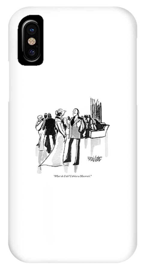 (man To Woman At Cocktail Party.) Leisure IPhone X Case featuring the drawing What Do I Do? I Drive A Maserati by Mischa Richter
