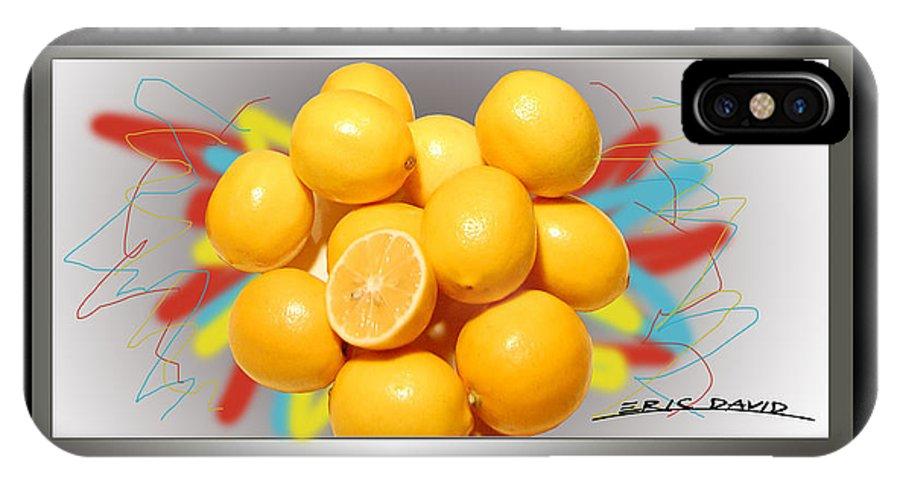 Lemons IPhone X Case featuring the digital art When Life Hands You Lemons by Eric David