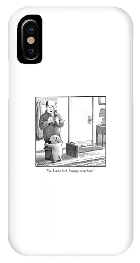 Yes IPhone X Case featuring the drawing Yes I Came Back I Always Come Back by Harry Bliss