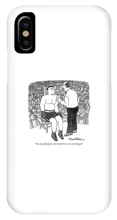 119996 Jha J.b. Handelsman  (boxing Official To Fighter.) Sports Word Play Games Boxing IPhone X Case featuring the drawing You May Inflict Pain by J.B. Handelsman