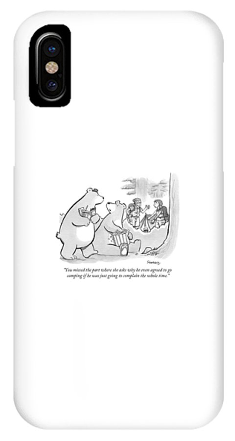 Camping IPhone X Case featuring the drawing You Missed The Part Where She Asks Why He Even by Benjamin Schwartz
