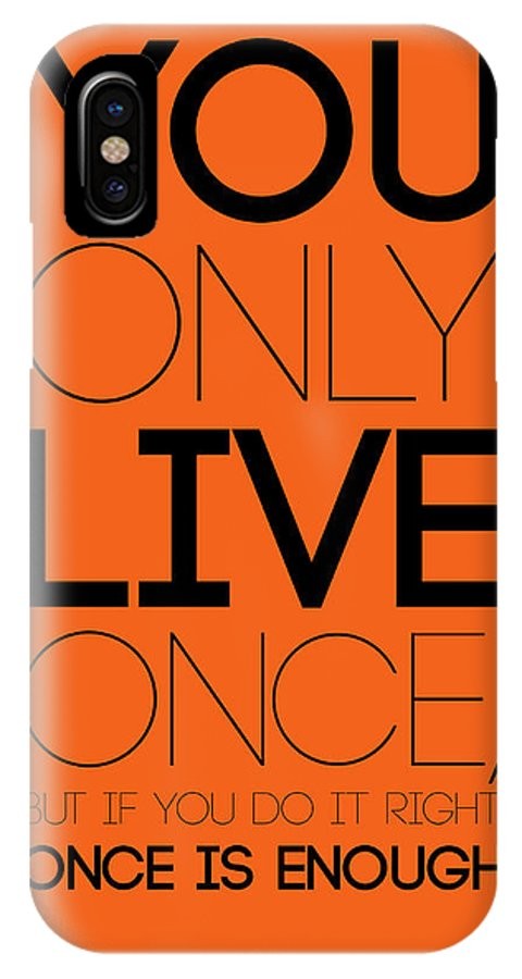 Motivational IPhone X Case featuring the digital art You Only Live Once Poster Orange by Naxart Studio