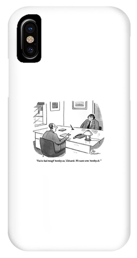 Business IPhone X Case featuring the drawing You've Had Enough 'monkey See by Leo Cullum