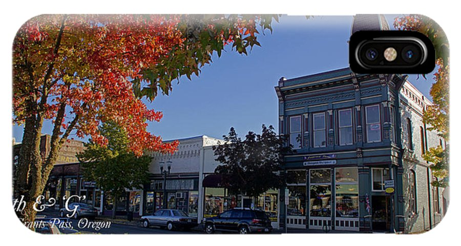 5th And G IPhone X Case featuring the photograph 5th And G Street In Grants Pass With Text by Mick Anderson