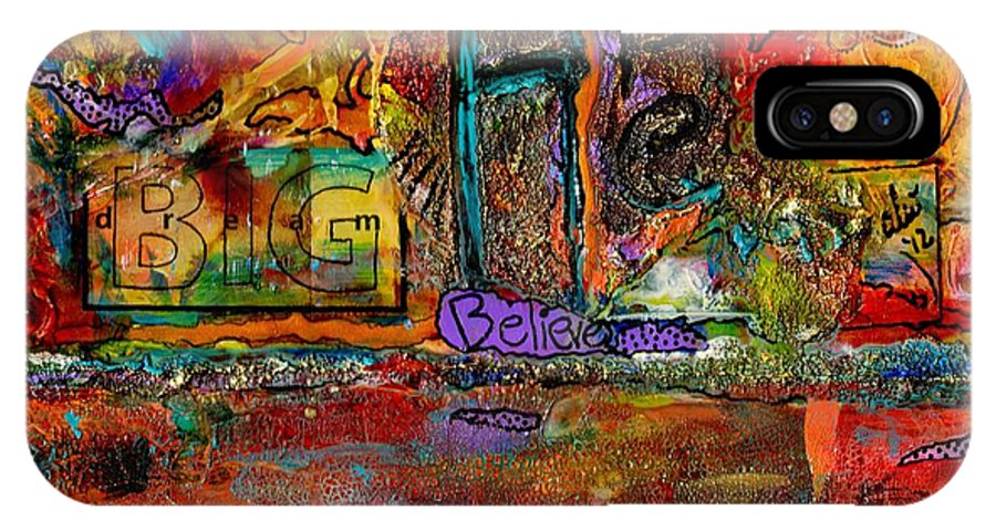 Acrylic IPhone X Case featuring the mixed media Big Hope And Dreams by Angela L Walker