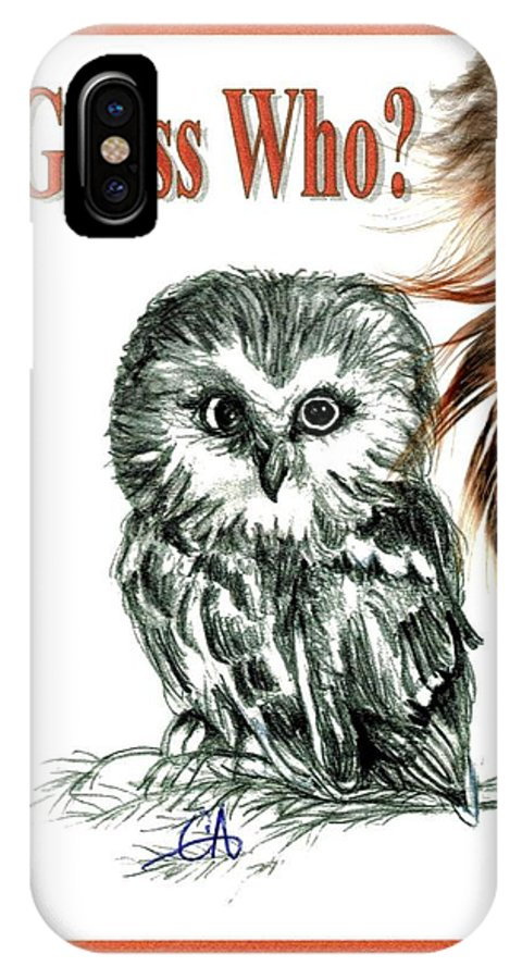 Owl IPhone X Case featuring the drawing Guess Who by Carol Allen Anfinsen