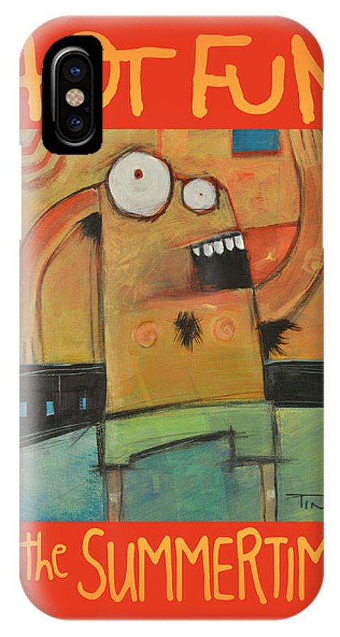 Summer IPhone X Case featuring the painting Hot Fun In The Summertime Poster by Tim Nyberg