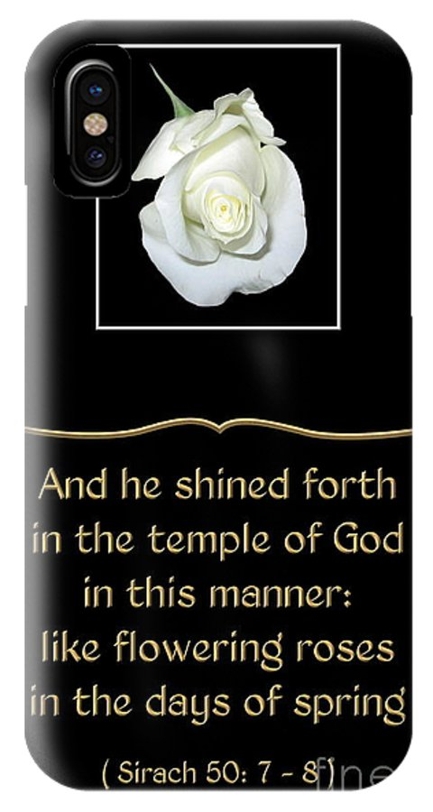 White Roses IPhone X Case featuring the photograph White Rose With Bible Verse From Sirach by Rose Santuci-Sofranko