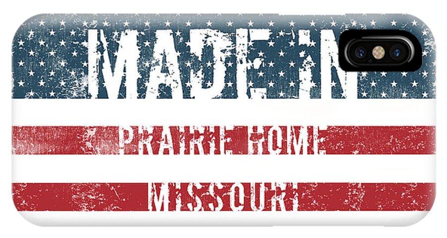 Prairie Home IPhone X Case featuring the digital art Made In Prairie Home, Missouri by Tinto Designs