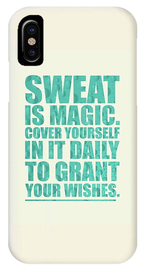 Sweat Is Magic  Cover Yourself In It Daily To Grant Your Wishes Gym  Motivational Quotes Poster IPhone X Case