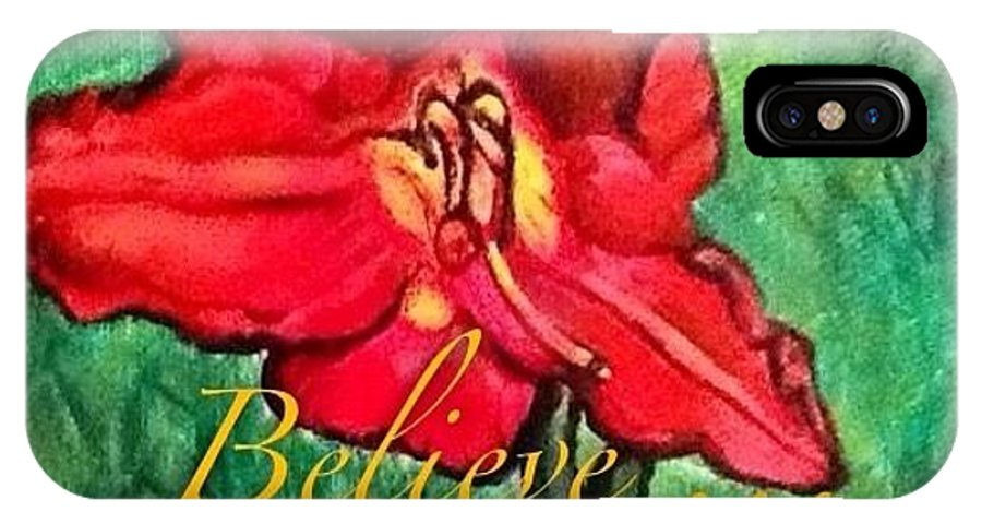 Nature Scene Flower Painting Religious Message For Easter Symbol Of Resurrection Red Day Lily Green Grass In Background Perfect For Ressurection Day Or Easter Card Or Decor IPhone X Case featuring the painting A Symbol Of Hope In The Resurrection by Kimberlee Baxter