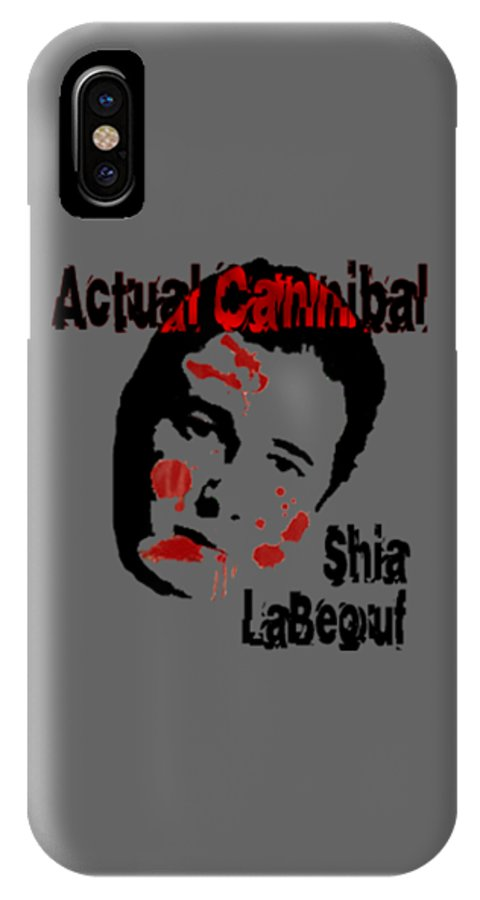 Shia Labeouf IPhone X Case featuring the digital art Actual Cannibal by Gazz Wood
