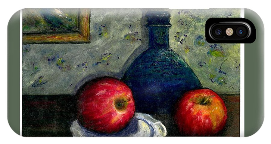 Still Life IPhone X / XS Case featuring the painting Apples And Bottles by Gail Kirtz