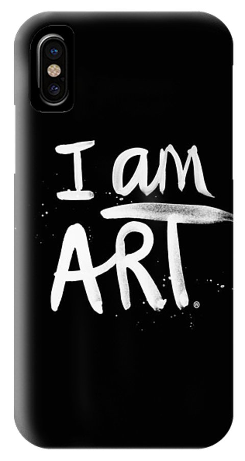 I Am Art IPhone X Case featuring the mixed media I Am Art- Painted by Linda Woods
