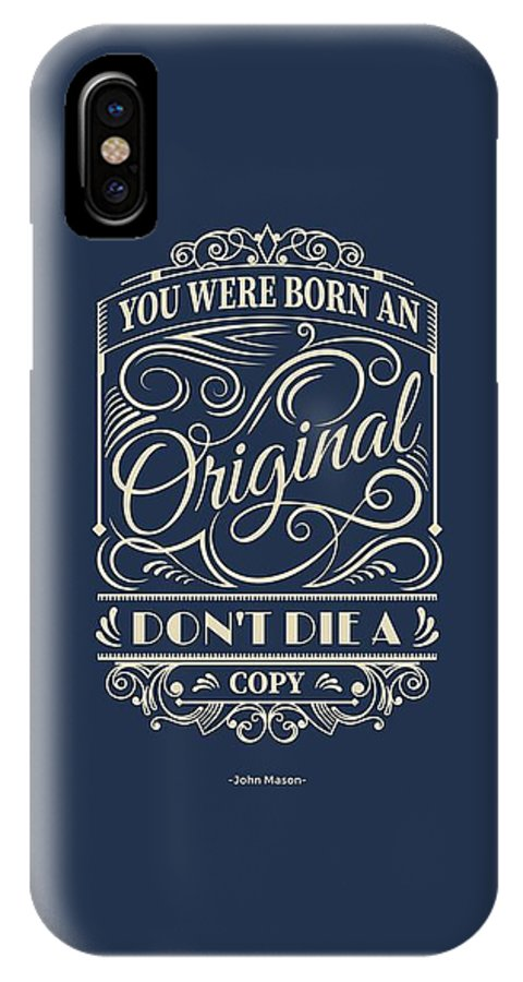 Inspirational Quotes IPhone X Case featuring the digital art You Were Born An Original Motivational Quotes Poster by Lab No 4