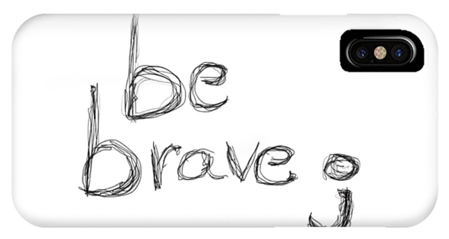 Lettering IPhone X Case featuring the drawing Be Brave Semicolon by Bill Owen