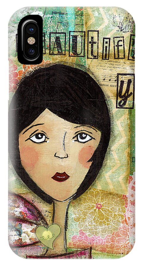 Whimsical IPhone X Case featuring the mixed media Beautiful You by Michelle Thompson