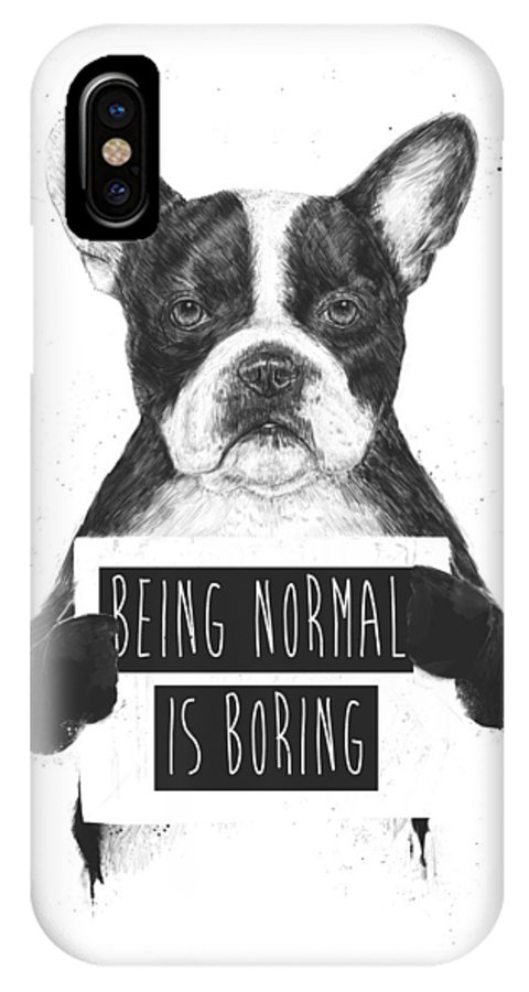 Bulldog IPhone X Case featuring the drawing Being Normal Is Boring by Balazs Solti