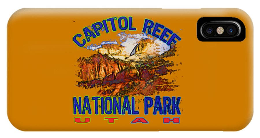 Capitol Reef National Park IPhone X Case featuring the digital art Capitol Reef National Park Utah by David G Paul
