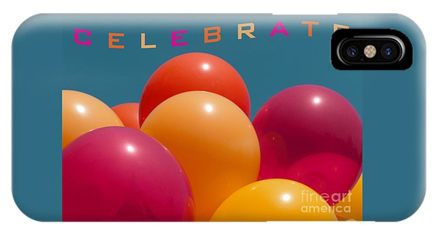Balloons IPhone X Case featuring the photograph Celebrate by Ann Horn