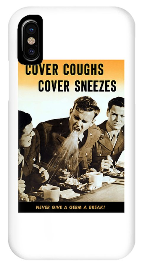 World War Ii IPhone X Case featuring the mixed media Cover Coughs Cover Sneezes by War Is Hell Store