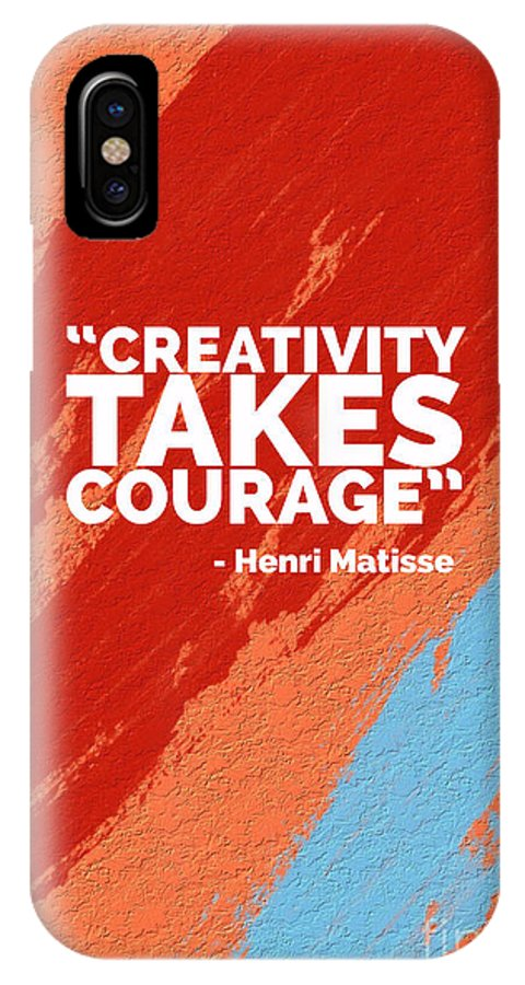 Create IPhone X Case featuring the photograph Creativity Takes Courage by Edward Fielding
