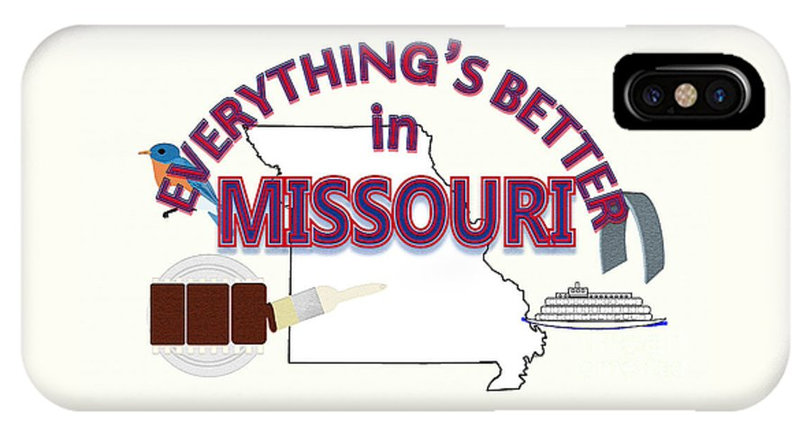 Missouri IPhone X Case featuring the digital art Everything's Better in Missouri by Pharris Art