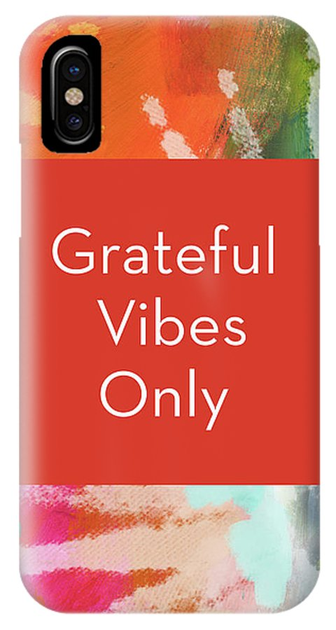 Gratitude IPhone X Case featuring the mixed media Grateful Vibes Only Journal- Art By Linda Woods by Linda Woods