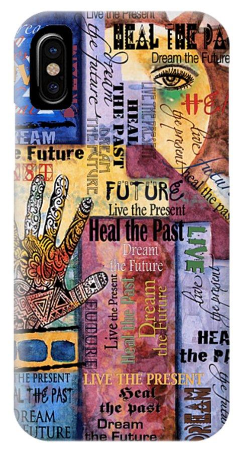Life IPhone X Case featuring the digital art Heal Live Dream by Barbara Beck-Azar
