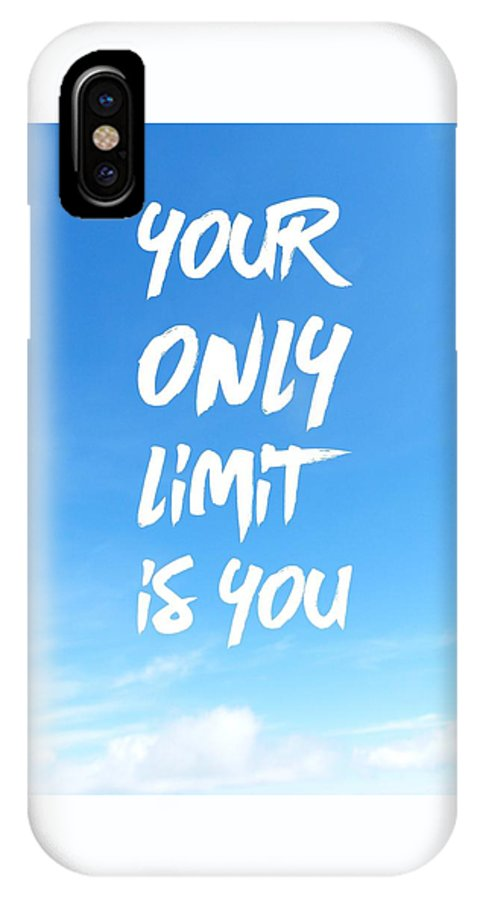 Motivation IPhone X / XS Case featuring the photograph Inspirational Quote Your Only Limit Is You Vertical by Matthias Hauser