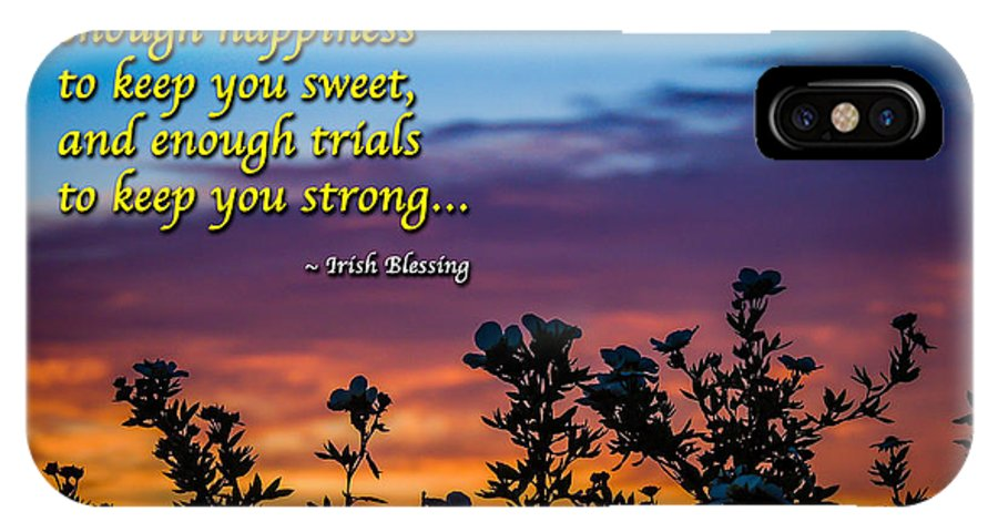 Ireland IPhone X / XS Case featuring the photograph Irish Blessing-may You Have Enough Happiness... by James Truett