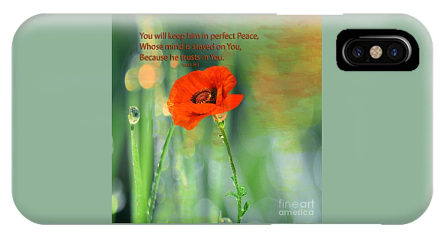 Floral IPhone X Case featuring the photograph Isaiah 26 3 Of Beverly Guilliams by Beverly Guilliams