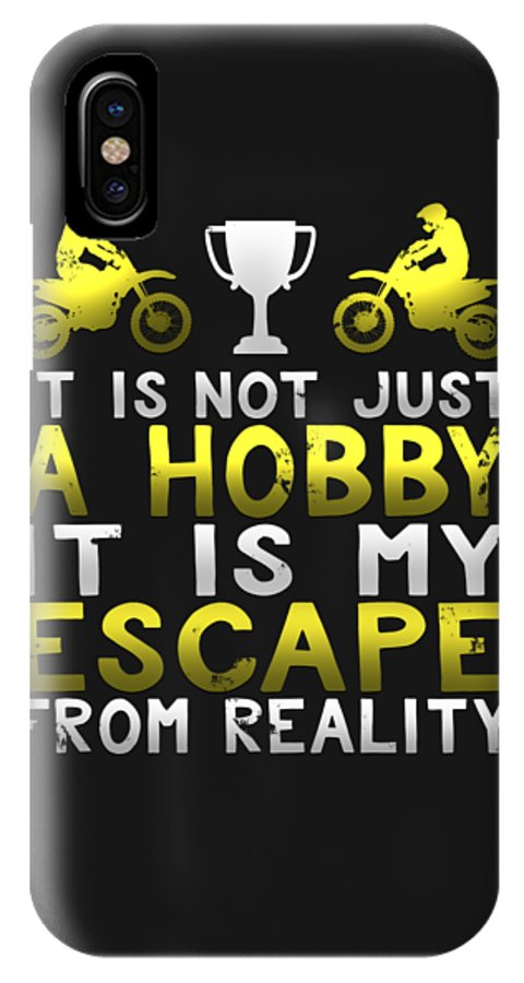Birthday-gift IPhone X Case featuring the digital art It Is Not Just A Hobby It Is My Escape From Reality by Sourcing Graphic Design