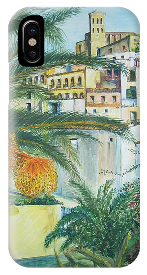 Ibiza Old Town IPhone X Case featuring the painting Old Town Ibiza by Lizzy Forrester