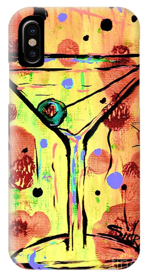 Martini IPhone X Case featuring the painting Sidzart Pop Art Martini This Is Sooo Mine by Sidra Myers