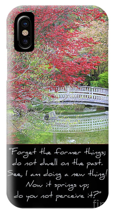 Isaiah 43: 18-19 IPhone X Case featuring the photograph Spring Revival by Carol Groenen