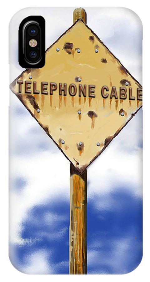 Sign IPhone X Case featuring the digital art Telephone Cable Sign by Arline Wagner
