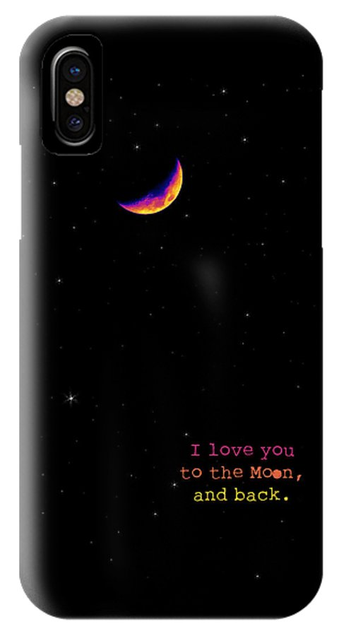 Moon IPhone X Case featuring the photograph To The Moon And Back by Rheann Earnest